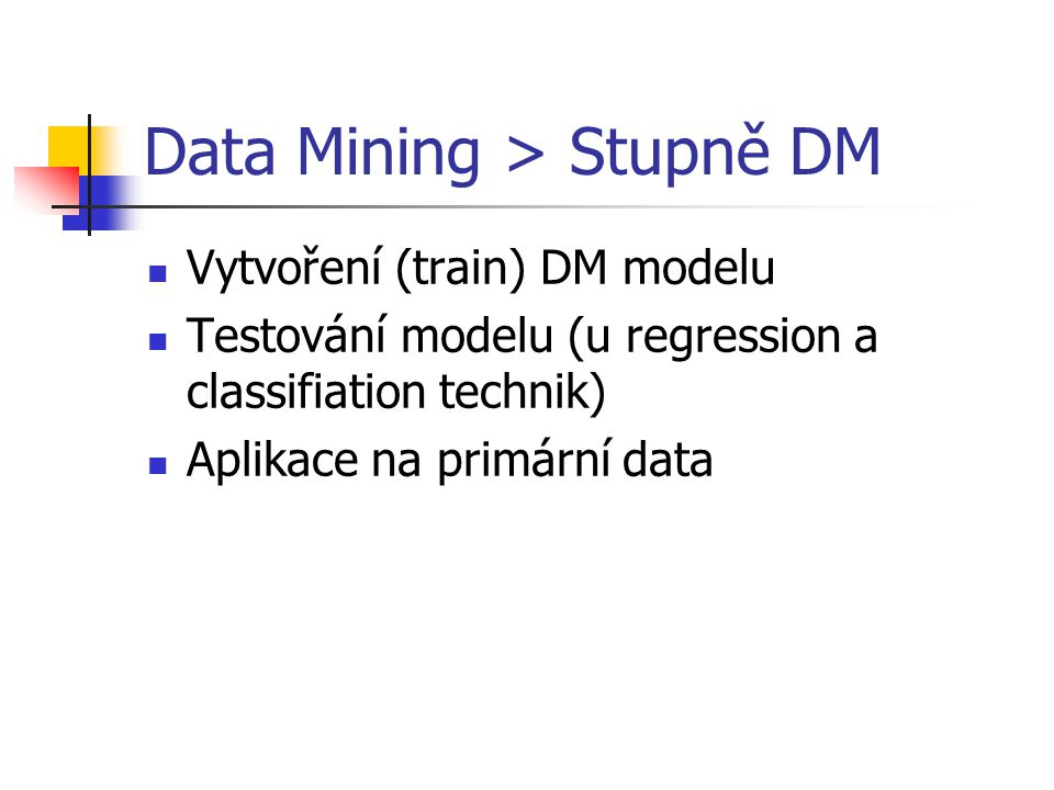Data Mining > Stupně DM