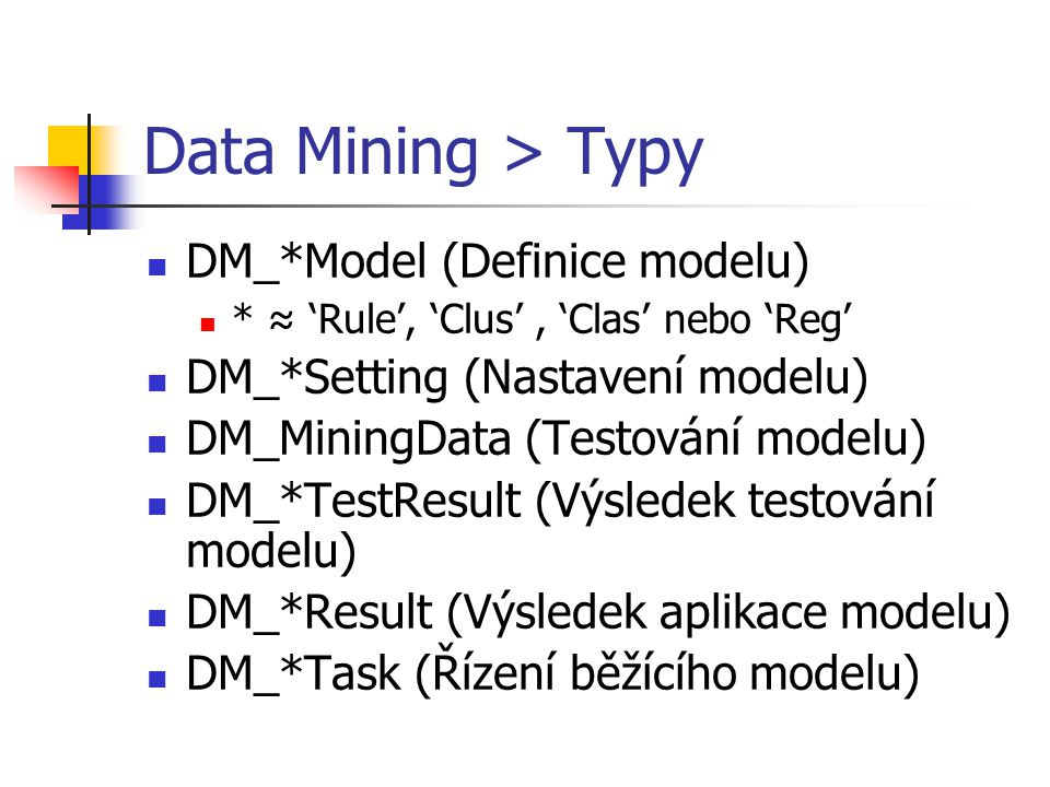 Data Mining > Typy DM_*Model (Definice modelu)