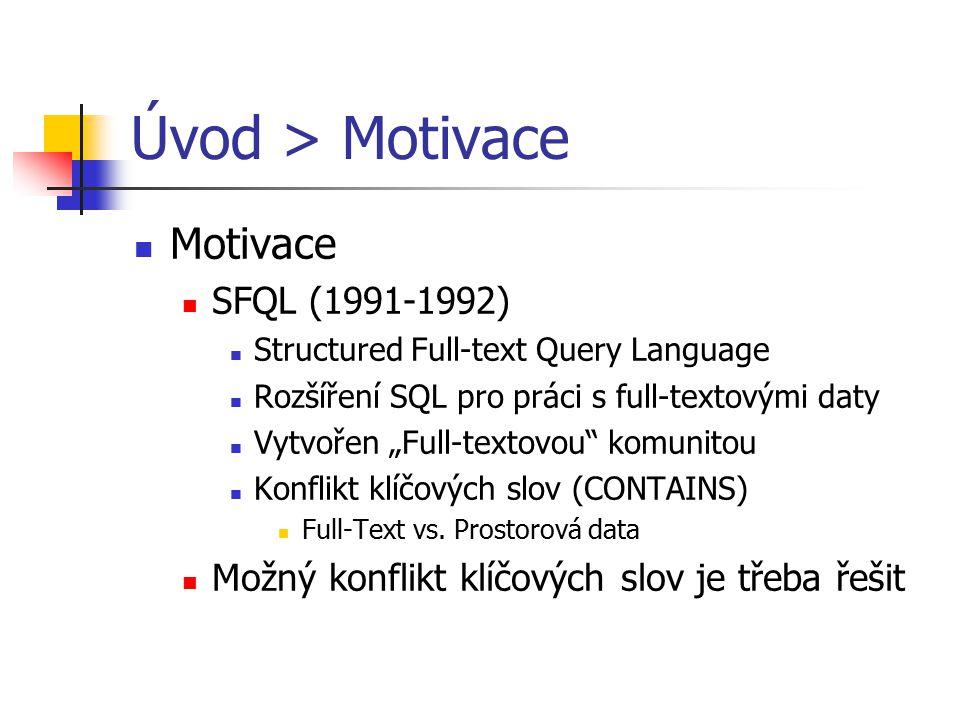 Úvod > Motivace Motivace SFQL (1991-1992)