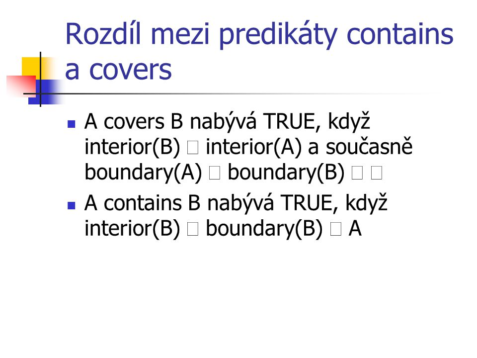 Rozdíl mezi predikáty contains a covers