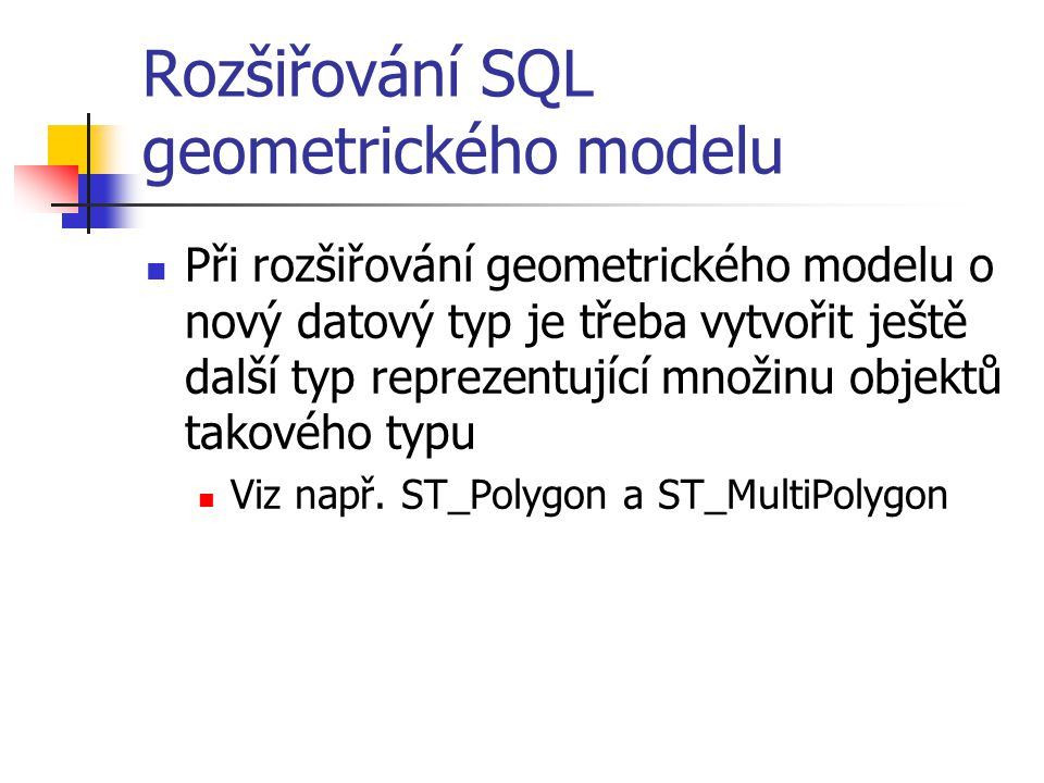 Rozšiřování SQL geometrického modelu