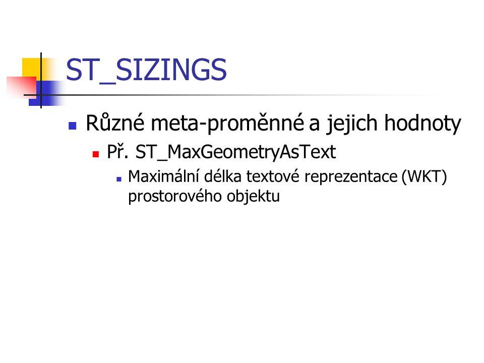 ST_SIZINGS Různé meta-proměnné a jejich hodnoty