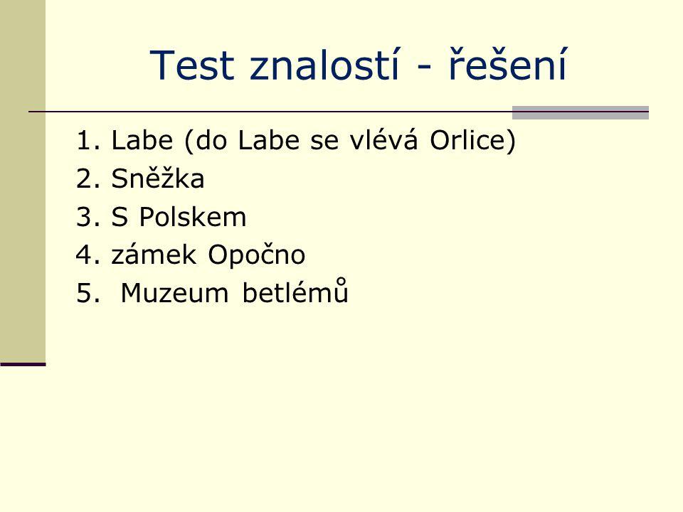 Test znalostí - řešení 1. Labe (do Labe se vlévá Orlice) 2.