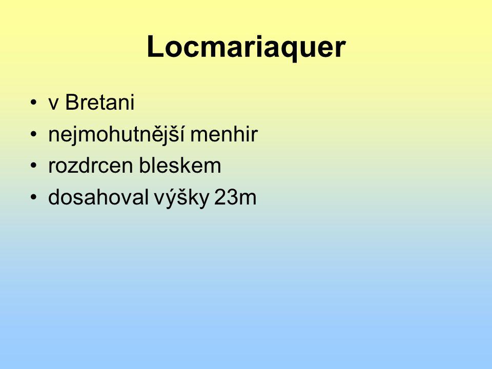 Locmariaquer v Bretani nejmohutnější menhir rozdrcen bleskem