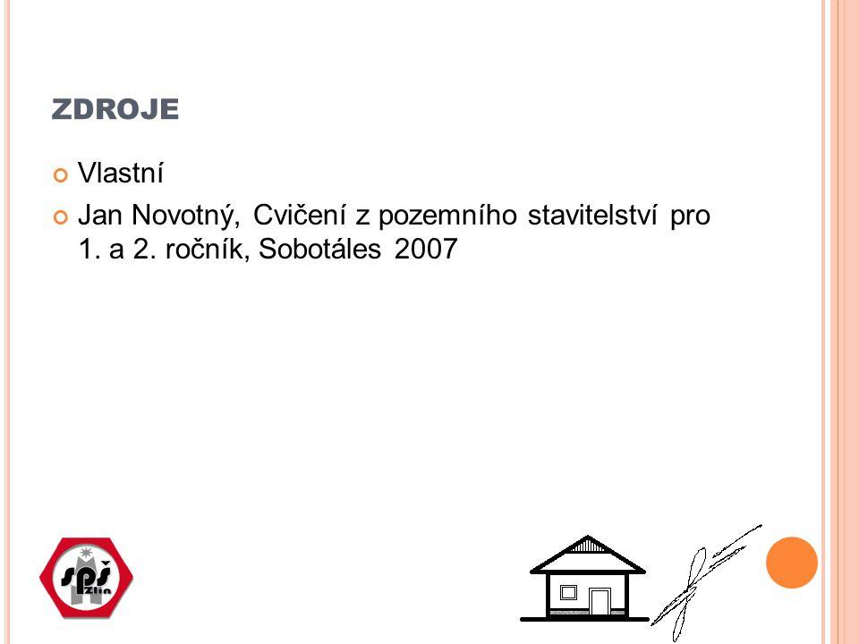 zdroje Vlastní Jan Novotný, Cvičení z pozemního stavitelství pro 1. a 2. ročník, Sobotáles 2007