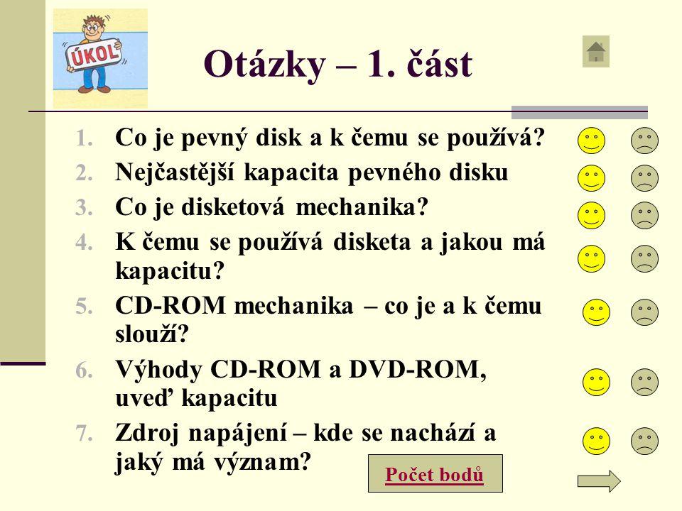 Otázky – 1. část Co je pevný disk a k čemu se používá