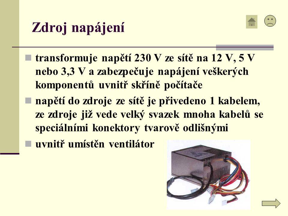 Zdroj napájení transformuje napětí 230 V ze sítě na 12 V, 5 V nebo 3,3 V a zabezpečuje napájení veškerých komponentů uvnitř skříně počítače.
