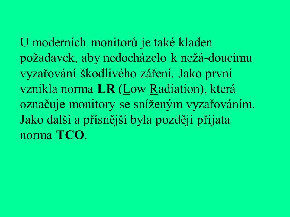 U moderních monitorů je také kladen požadavek, aby nedocházelo k nežá-doucímu vyzařování škodlivého záření.
