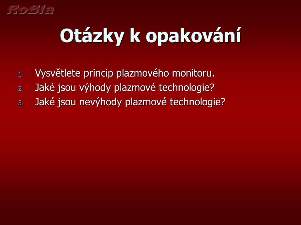 Otázky k opakování Vysvětlete princip plazmového monitoru.