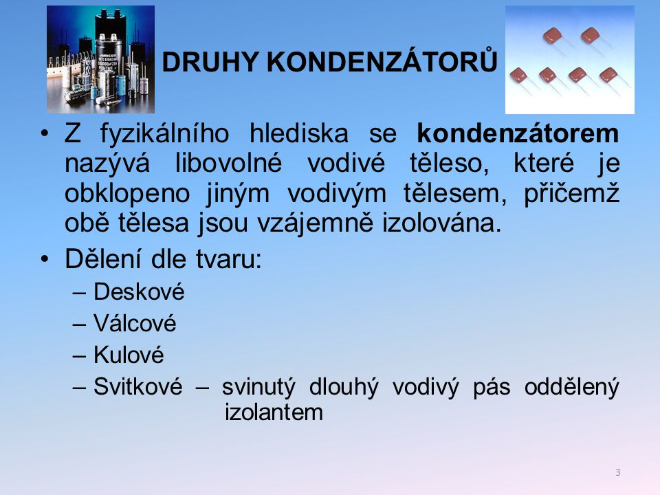 DRUHY KONDENZÁTORŮ