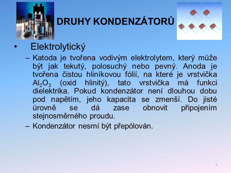 DRUHY KONDENZÁTORŮ Elektrolytický