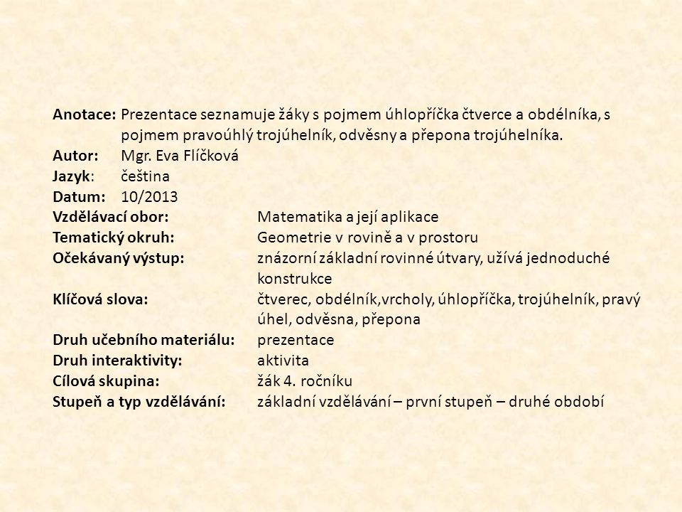 Autor: Mgr. Eva Flíčková Jazyk: čeština Datum: 10/2013