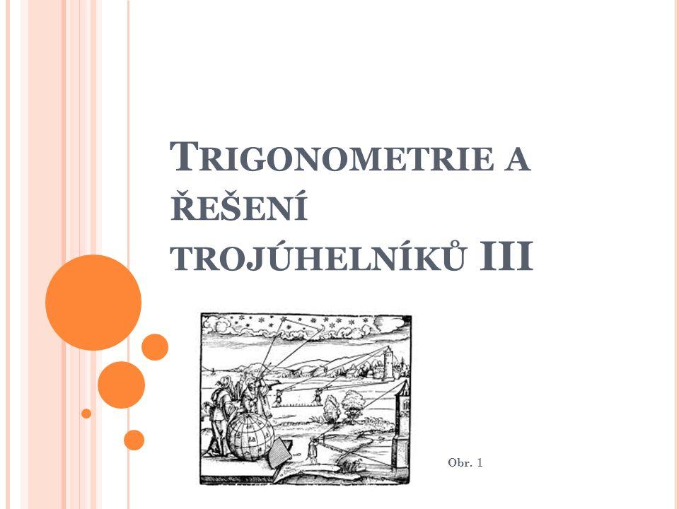 Trigonometrie a řešení trojúhelníků III