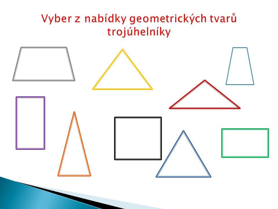 Vyber z nabídky geometrických tvarů trojúhelníky