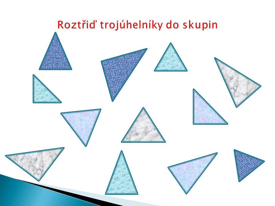 Roztřiď trojúhelníky do skupin