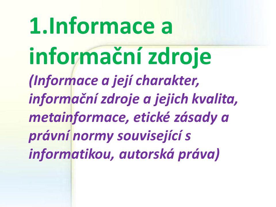 1.Informace a informační zdroje (Informace a její charakter,
