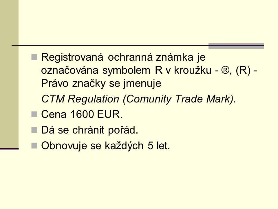 Registrovaná ochranná známka je označována symbolem R v kroužku - ®, (R) - Právo značky se jmenuje