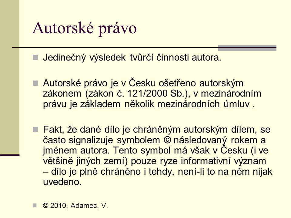 Autorské právo Jedinečný výsledek tvůrčí činnosti autora.