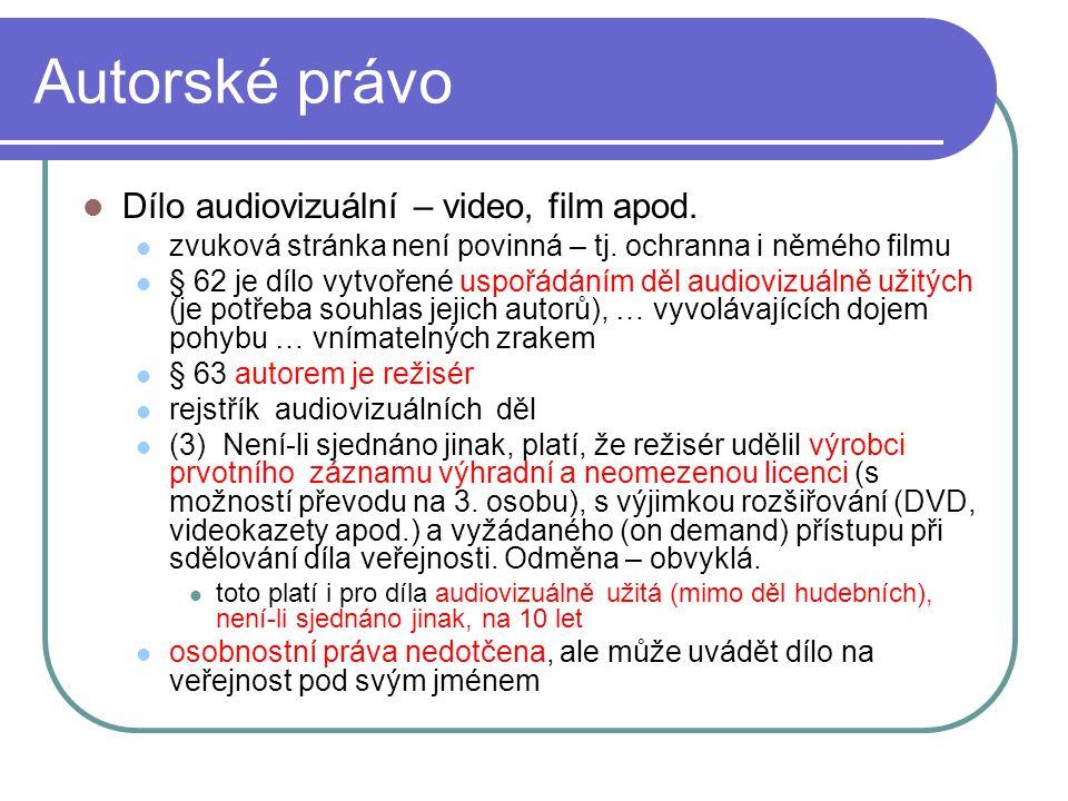 Autorské právo Dílo audiovizuální – video, film apod.