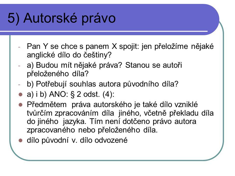 5) Autorské právo Pan Y se chce s panem X spojit: jen přeložíme nějaké anglické dílo do češtiny