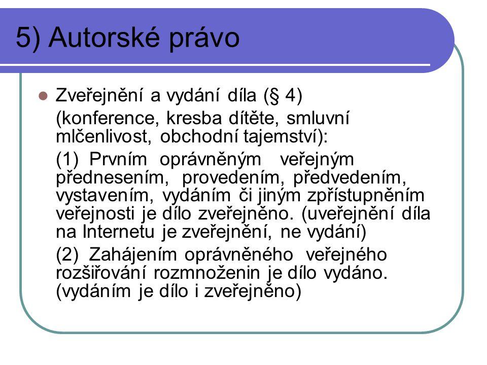 5) Autorské právo Zveřejnění a vydání díla (§ 4)