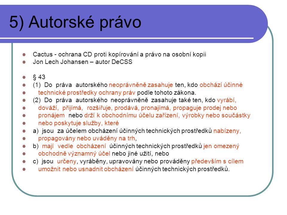 5) Autorské právo Cactus - ochrana CD proti kopírování a právo na osobní kopii. Jon Lech Johansen – autor DeCSS.