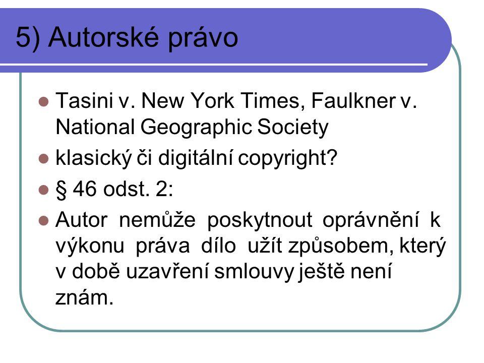 5) Autorské právo Tasini v. New York Times, Faulkner v. National Geographic Society. klasický či digitální copyright
