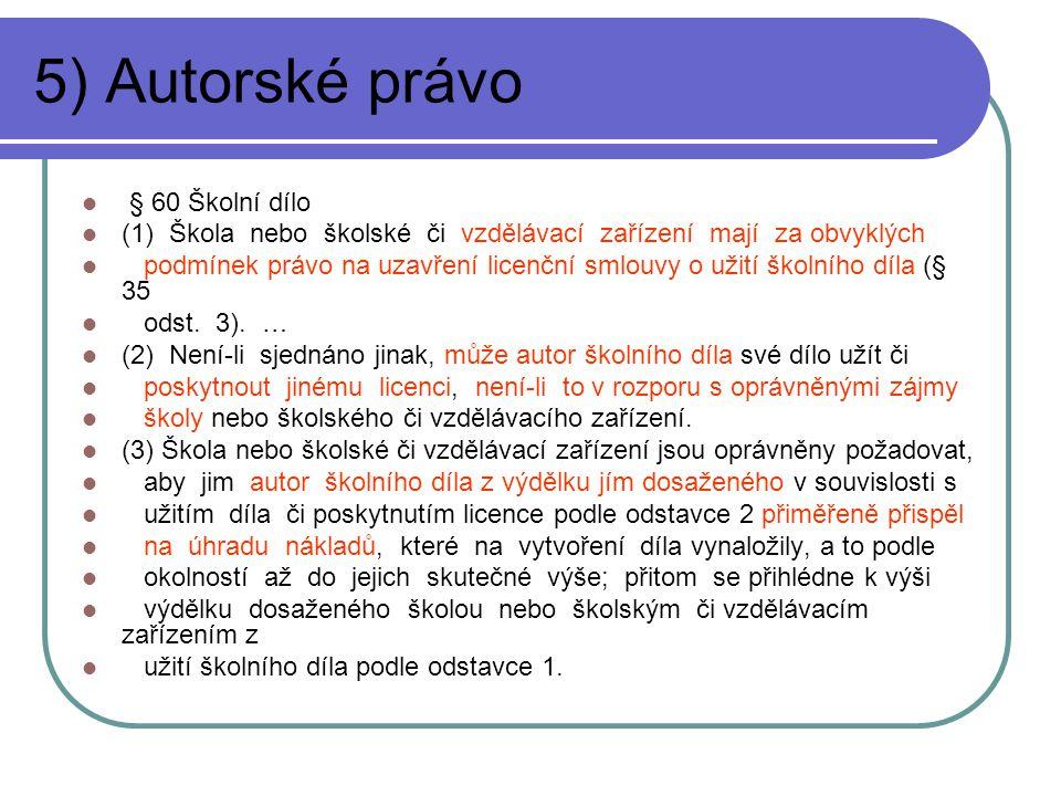 5) Autorské právo § 60 Školní dílo