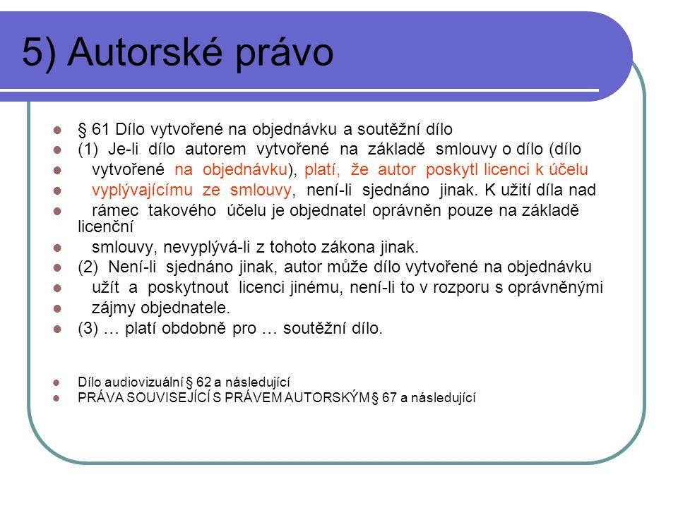 5) Autorské právo § 61 Dílo vytvořené na objednávku a soutěžní dílo