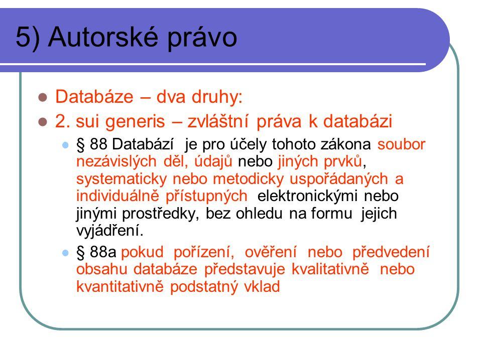 5) Autorské právo Databáze – dva druhy: