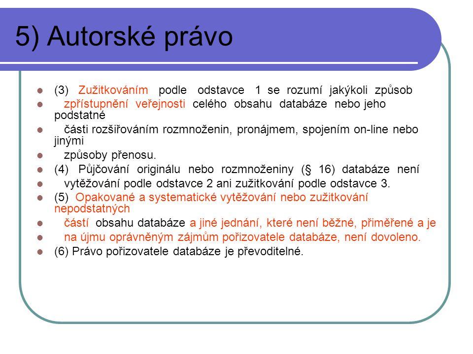 5) Autorské právo (3) Zužitkováním podle odstavce 1 se rozumí jakýkoli způsob.