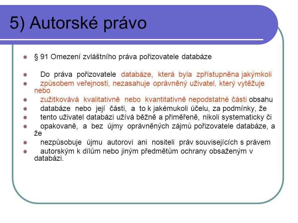5) Autorské právo § 91 Omezení zvláštního práva pořizovatele databáze