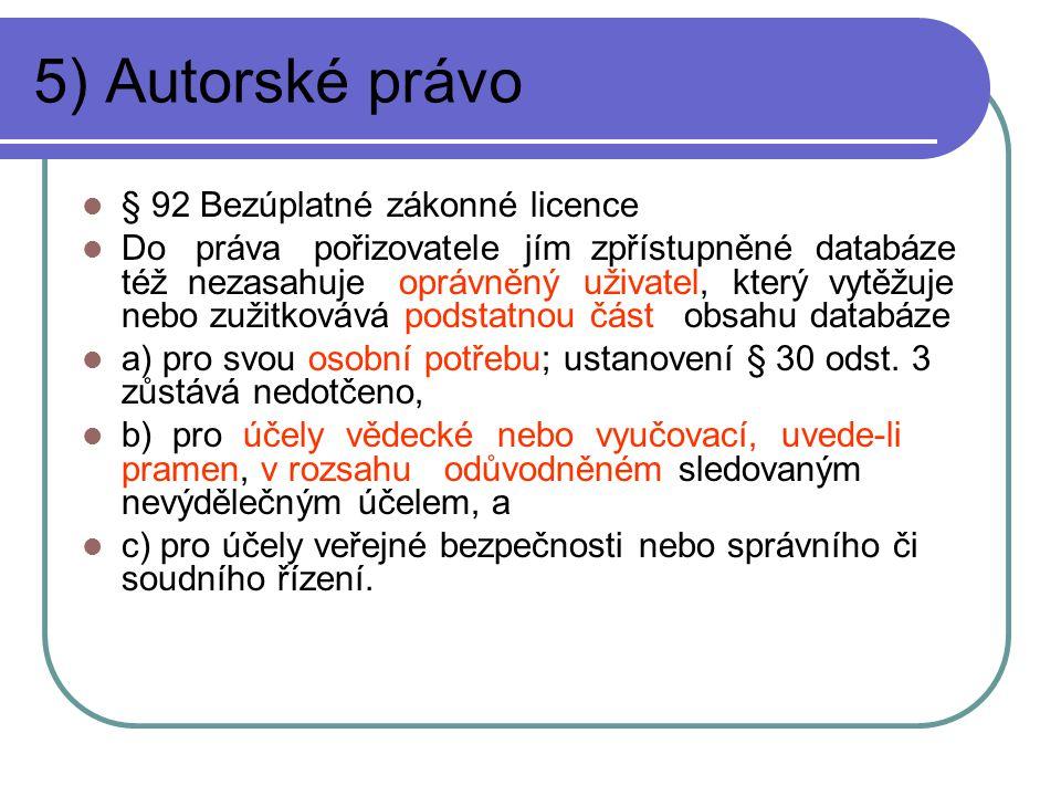 5) Autorské právo § 92 Bezúplatné zákonné licence