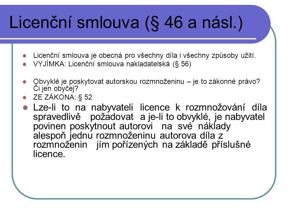 Licenční smlouva (§ 46 a násl.)