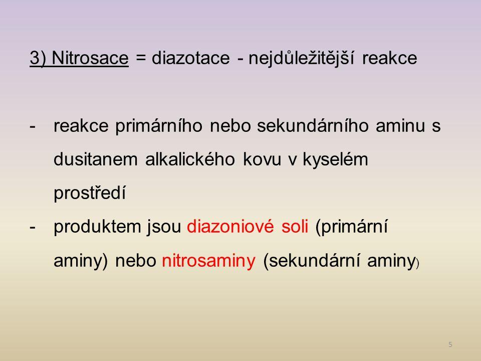 3) Nitrosace = diazotace - nejdůležitější reakce