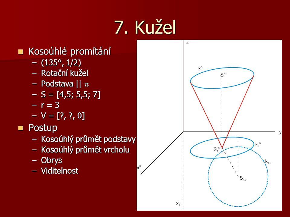 7. Kužel Kosoúhlé promítání Postup (135°, 1/2) Rotační kužel
