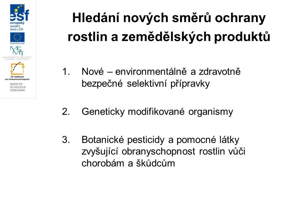 Hledání nových směrů ochrany rostlin a zemědělských produktů
