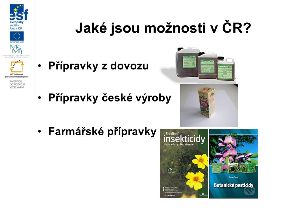 Jaké jsou možnosti v ČR Přípravky z dovozu Přípravky české výroby