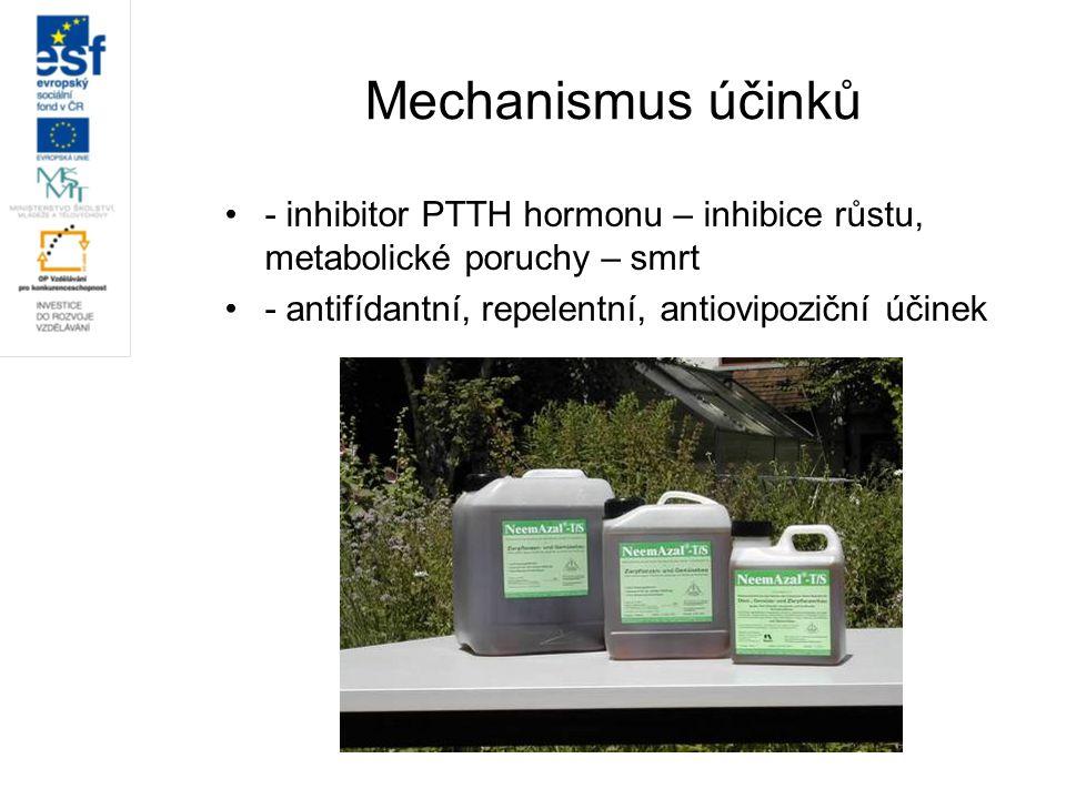Mechanismus účinků - inhibitor PTTH hormonu – inhibice růstu, metabolické poruchy – smrt.