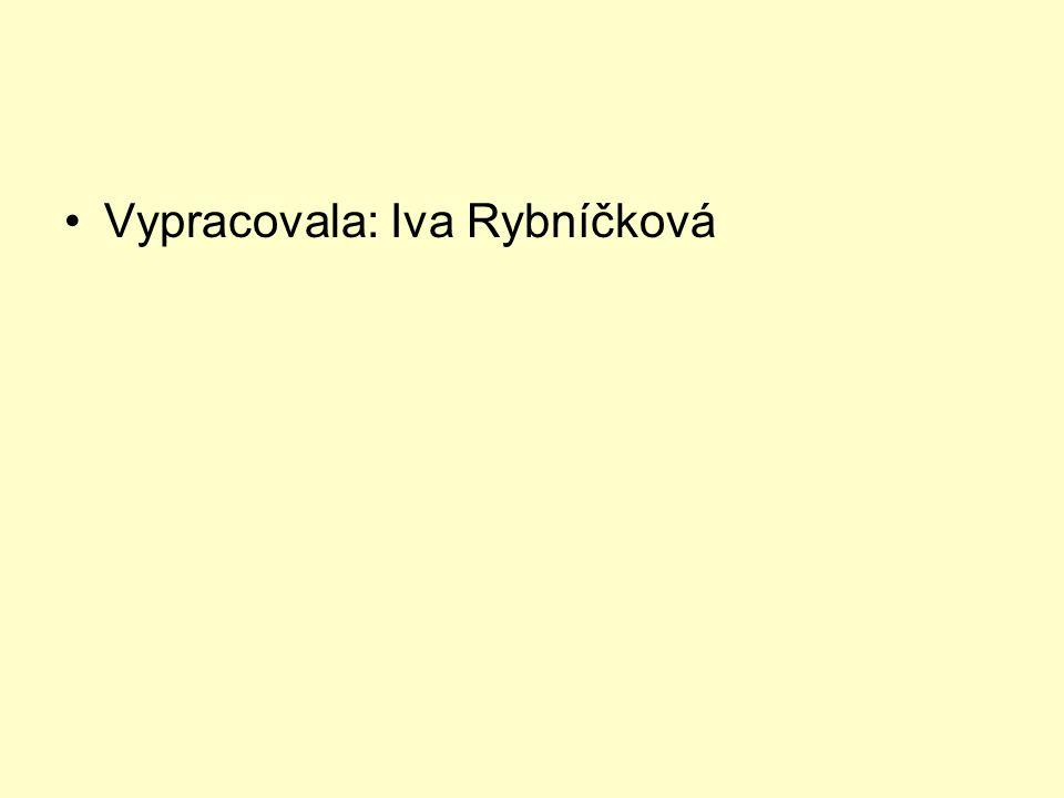Vypracovala: Iva Rybníčková