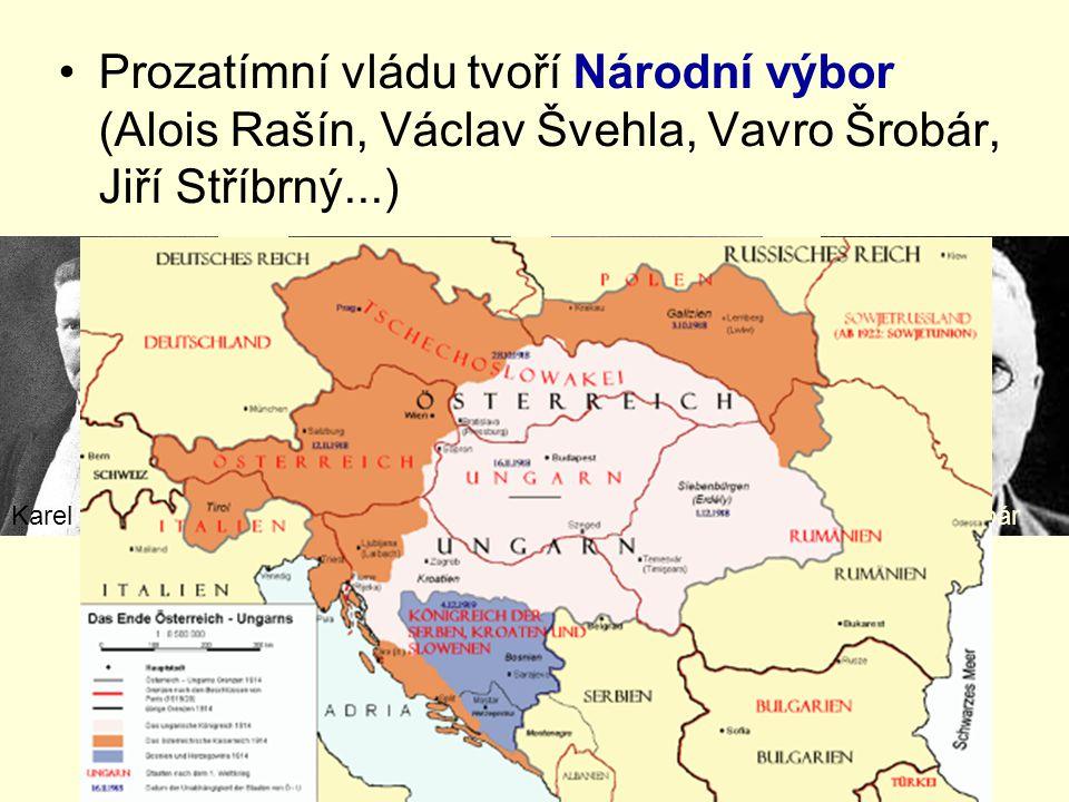 Prozatímní vládu tvoří Národní výbor (Alois Rašín, Václav Švehla, Vavro Šrobár, Jiří Stříbrný...)