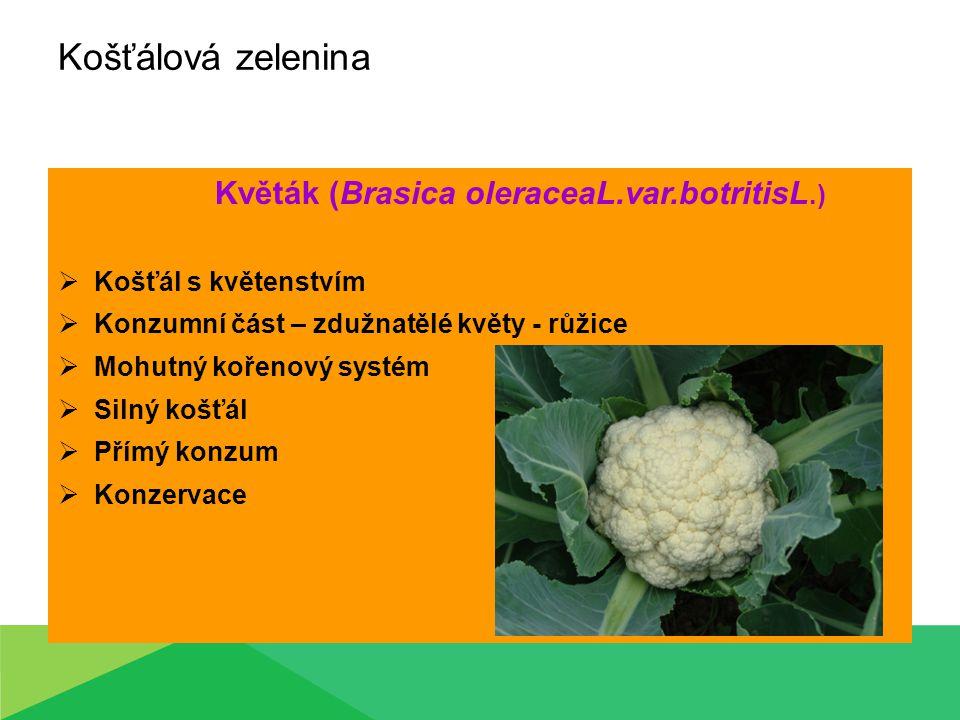 Květák (Brasica oleraceaL.var.botritisL.)
