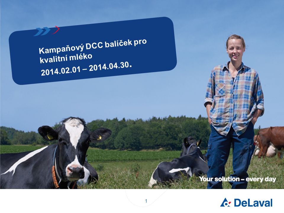 Kampaňový DCC balíček pro kvalitní mléko 2014.02.01 – 2014.04.30.
