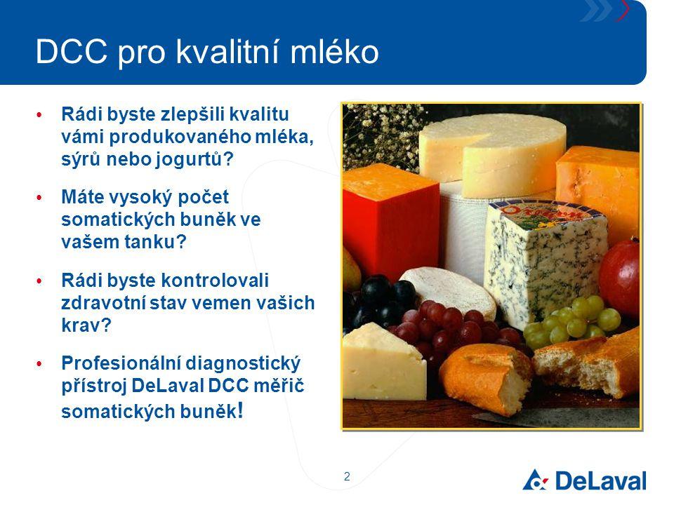 DCC pro kvalitní mléko Rádi byste zlepšili kvalitu vámi produkovaného mléka, sýrů nebo jogurtů Máte vysoký počet somatických buněk ve vašem tanku