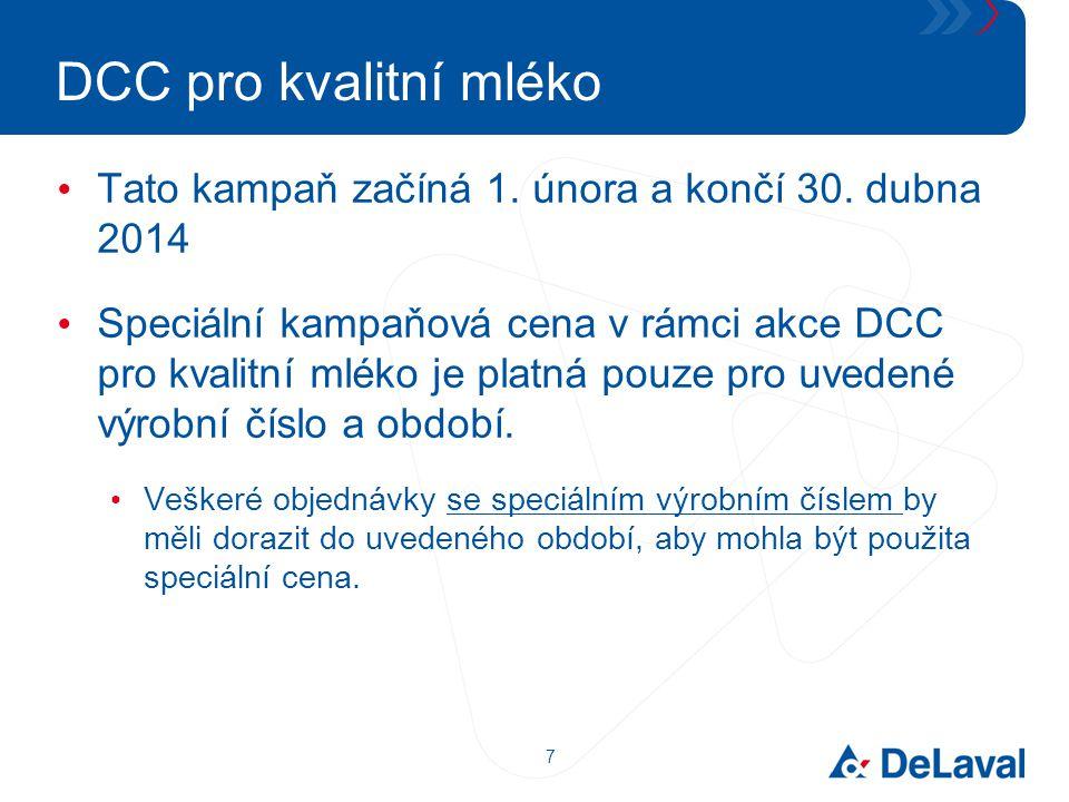 DCC pro kvalitní mléko Tato kampaň začíná 1. února a končí 30. dubna 2014.
