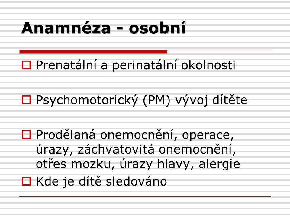 Anamnéza - osobní Prenatální a perinatální okolnosti