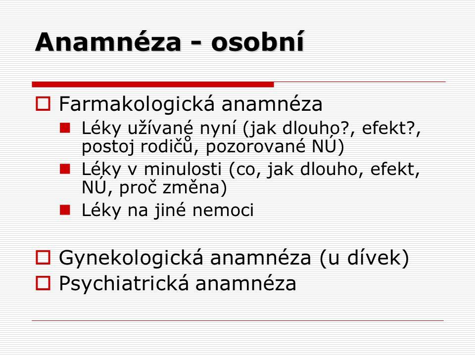 Anamnéza - osobní Farmakologická anamnéza