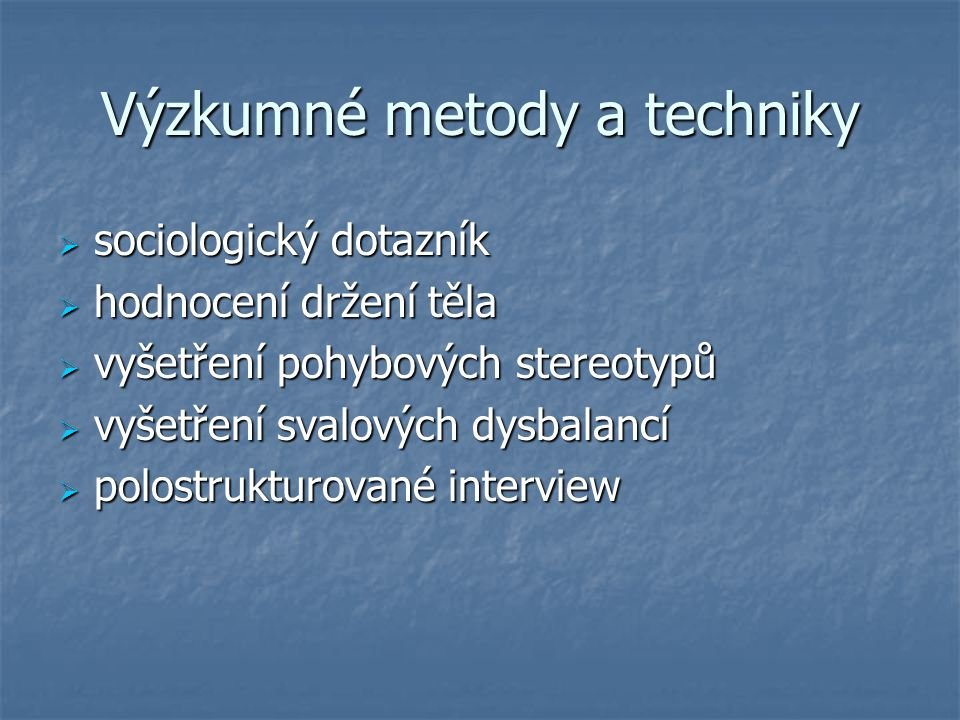Výzkumné metody a techniky