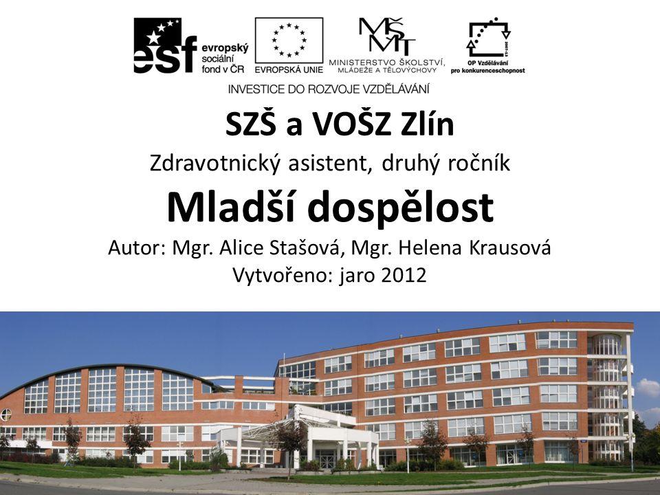 Mladší dospělost SZŠ a VOŠZ Zlín Zdravotnický asistent, druhý ročník