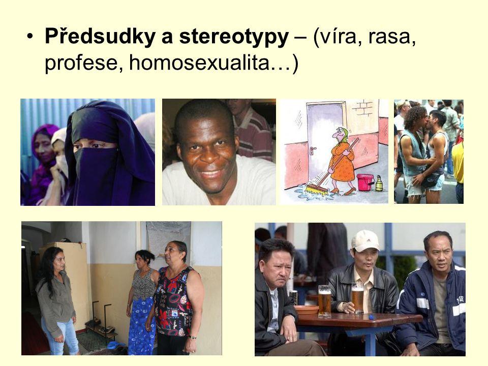 Předsudky a stereotypy – (víra, rasa, profese, homosexualita…)
